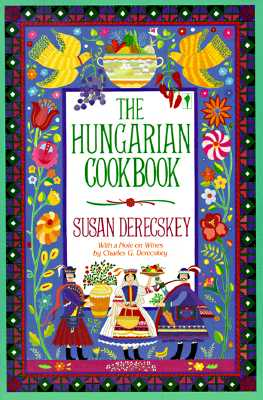 The Hungarian Cookbook By Derecskey, Susan/ Derecskey, Charles G.